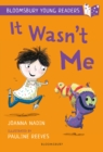 It Wasn't Me: A Bloomsbury Young Reader - eBook