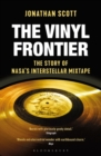 The Vinyl Frontier : The Story of NASA's Interstellar Mixtape - Book