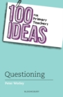 100 Ideas for Primary Teachers: Questioning - Book