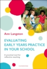 Evaluating Early Years Practice in Your School : A practical tool for reflective teaching - Book