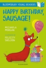 Happy Birthday, Sausage! A Bloomsbury Young Reader : White Book Band - Book