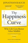 The Happiness Curve : Why Life Gets Better After Midlife - Book