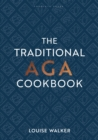 The Traditional Aga Cookbook : Recipes for your home - eBook