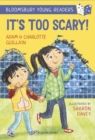 It's Too Scary! A Bloomsbury Young Reader : Turquoise Book Band - Book