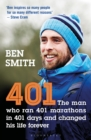 401 : The Man who Ran 401 Marathons in 401 Days and Changed his Life Forever - Book