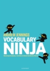 Vocabulary Ninja : Mastering Vocabulary - Activities to Unlock the World of Words - Book