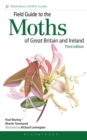 Field Guide to the Moths of Great Britain and Ireland : Third Edition - Book