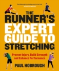 The Runner's Expert Guide to Stretching : Prevent Injury, Build Strength and Enhance Performance - Book