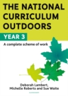 The National Curriculum Outdoors: Year 3 - Book