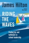 Riding the Waves : Finding joy and fulfilment in school leadership - Book