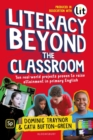 Literacy Beyond the Classroom : Ten real-world projects proven to raise attainment in primary English - Book