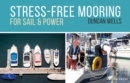 Stress-Free Mooring : For Sail and Power - Book
