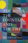 The Wind, the Fountain and the Fire : Scripture and the Renewal of the Christian Imagination: The 2020 Lent Book - Book