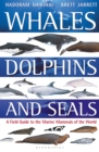 Whales, Dolphins and Seals : A field guide to the marine mammals of the world - Book