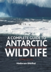 A Complete Guide to Antarctic Wildlife - Book