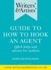 Writers' & Artists' Guide to How to Hook an Agent : Q&A help and advice for authors - eBook