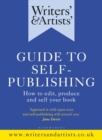 Writers' & Artists' Guide to Self-Publishing : How to edit, produce and sell your book - eBook