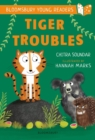 Tiger Troubles: A Bloomsbury Young Reader : White Book Band - Book