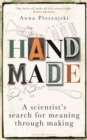 Handmade : A Scientist's Search for Meaning through Making - Book