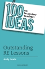 100 Ideas for Secondary Teachers: Outstanding RE Lessons - Book