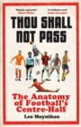 Thou Shall Not Pass : The Anatomy of Football s Centre-Half - eBook