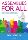 Assemblies for All : Diverse and exciting assembly ideas for all Key Stage 2 children - Book