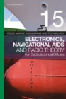 Reeds Vol 15: Electronics, Navigational Aids and Radio Theory for Electrotechnical Officers - Book