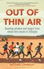 Out of Thin Air : Running Wisdom and Magic from Above the Clouds in Ethiopia - Book