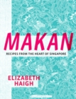 Makan : Recipes from the Heart of Singapore - eBook