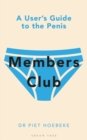 Members Club : A User's Guide to the Penis - Book