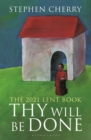 Thy Will Be Done : The 2021 Lent Book - eBook