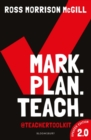 Mark. Plan. Teach. 2.0 : New edition of the bestseller by Teacher Toolkit - Book