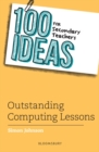 100 Ideas for Secondary Teachers: Outstanding Computing Lessons - Book