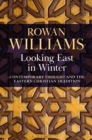 Looking East in Winter : Contemporary Thought and the Eastern Christian Tradition - Book
