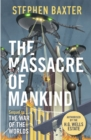 The Massacre of Mankind : Authorised Sequel to The War of the Worlds - Book