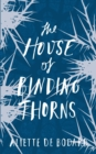 The House of Binding Thorns - eBook