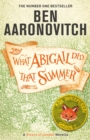 What Abigail Did That Summer : A Rivers Of London Novella - eBook