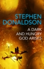A Dark and Hungry God Arises : The Gap Cycle 3 - Book