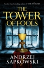 The Tower of Fools : From the bestselling author of THE WITCHER series comes a new fantasy - eBook