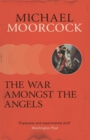 The War Amongst the Angels : A Trilogy - Book