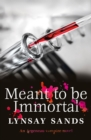 Meant to Be Immortal : Book Thirty-Two - eBook