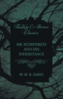 Mr Humphreys and His Inheritance (Fantasy and Horror Classics) - Book