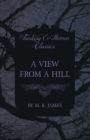 A View From a Hill (Fantasy and Horror Classics) - Book