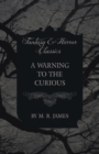A Warning to the Curious (Fantasy and Horror Classics) - Book