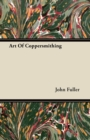 Art of Coppersmithing - A Practical Treatise on Working Sheet Copper Into All Forms - eBook