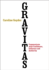Gravitas : Communicate with Confidence, Influence and Authority - eBook