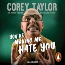 You're Making Me Hate You - eAudiobook