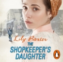 The Shopkeeper's Daughter - eAudiobook