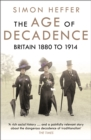 The Age of Decadence : Britain 1880 to 1914 - eBook