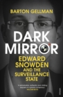 Dark Mirror : Edward Snowden and the Surveillance State - eBook